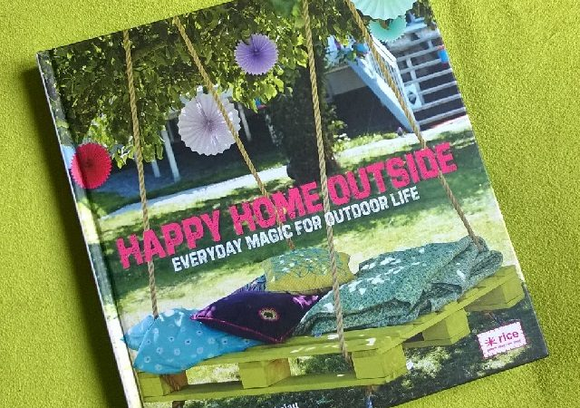 Happy Home Outside – Everyday magic for outdoor life